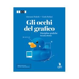 OCCHI DEL GRAFICO 2ED  (GLI) - VOLUME PER IL SECONDO BIENNIO (LDM)  Vol. 1