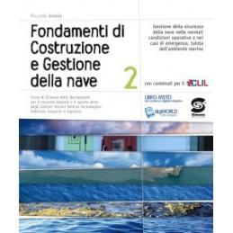 FONDAMENTI DI COSTRUZIONE E GESTIONE DELLA NAVE 2 CORSO DI SCIENZE DELLA NAVIGAZIONE Vol. 2