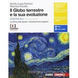 GLOBO TERRESTRE E LA SUA EVOLUZIONE (IL) - ED. BLU 2ED. (LDM) LA TERRA NELLO SPAZIO. GEODINAMICA ESO