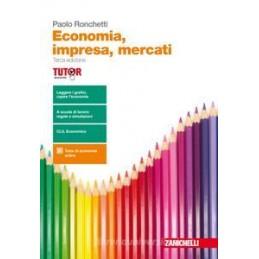 ECONOMIA, IMPRESA, MERCATI 3ED. - VOLUME UNICO (LDM)