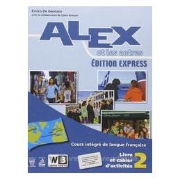 ALEX ET LES AUTRES ED.EXPRESS 2 &CAH.+CD