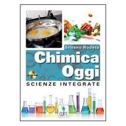 CHIMICA OGGI SCIENZE INTEGRATE +CD ROM