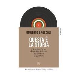 questa--la-storia-cinquantanni-di-storia-italiana-attraverso-la-musica