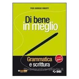 DI BENE IN MEGLIO  GRAMM.E SCRITT.+CDROM