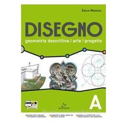DISEGNO GEOMETRIA DESCRITTIVA ARTE (A+B)