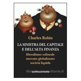la-sinistra-del-capitale-e-dellalta-finanza-liberalismo-culturale-mercato-globalizzato-societ