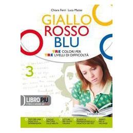 GIALLO ROSSO BLU 3 +LETTERATURA +QUAD.3