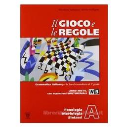 GIOCO E LE REGOLE (A+B+C)