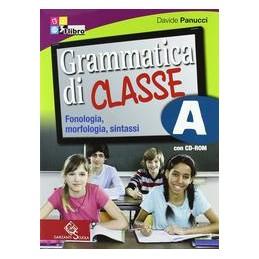 GRAMMATICA DI CLASSE (A+B) +CD ROM +TEST