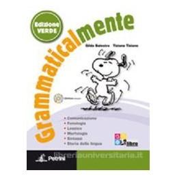 GRAMMATICALMENTE EDIZ.VERDE +INVALSI +CD