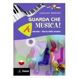 GUARDA CHE MUSICA! (A+B) +LIBRO DIG.+CDR