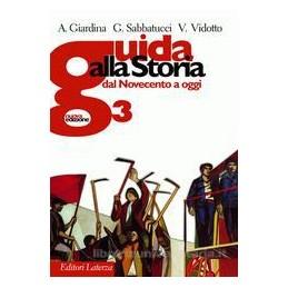GUIDA ALLA STORIA 3  NOVECENTO OGGI X TR