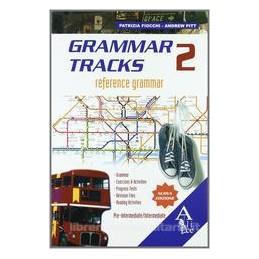 GRAMMAR TRACKS  2  PRE INTERM. INTERMED.