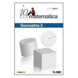 IO E LA MATEMATICA  GEOMETRIA 3