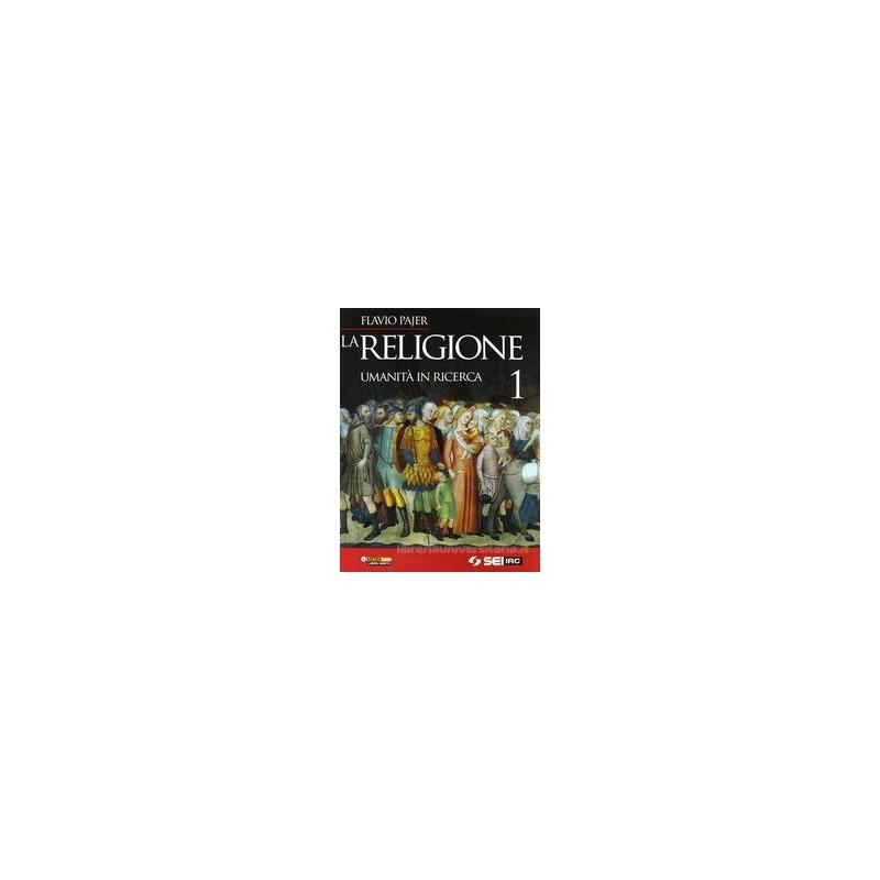 RELIGIONE  UMANITA` IN RICERCA 1 +DVD