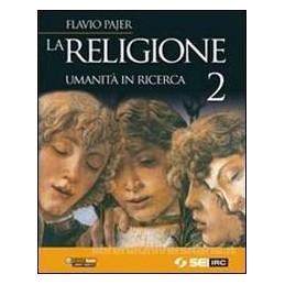 RELIGIONE  UMANITA` IN RICERCA 2