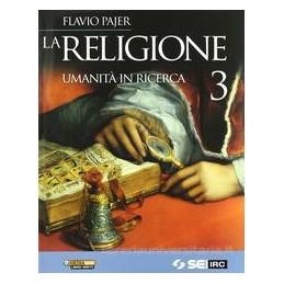 RELIGIONE  UMANITA` IN RICERCA 3