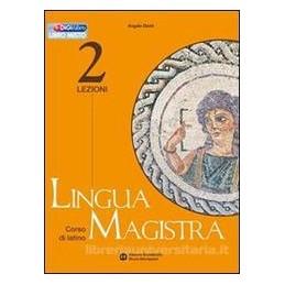 LINGUA MAGISTRA  LEZIONI 2