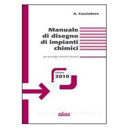 MANUALE DI DISEGNO IMPIANTI CHIMICI 2010
