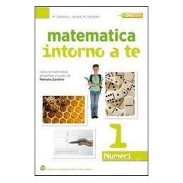 MATEMATICA INTORNO A TE  NUMERI 1 +QU.+T