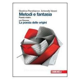 METODI E FANTASIA  POESIA E TEATRO +PDF