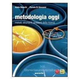 METODOLOGIA OGGI  STRUMENTI METODI PROBL
