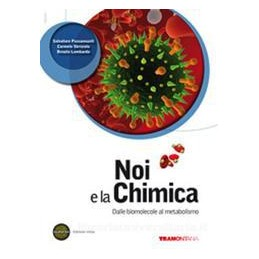 NOI E LA CHIMICA  BIOMOL. METABOL.X5 LIC