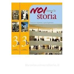 NOI SIAMO LA STORIA  3 (A+B)