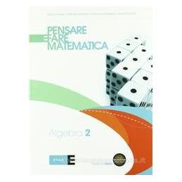 PENSARE E FARE MATEMATICA  ALGEBRA 2