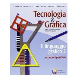 TECNOLOGIA & GRAFICA  LINGUAGGIO GRAF. 2