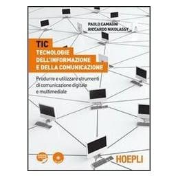TIC  TECNOLOGIE INFORMAZ.E COMUNICAZ.+CD