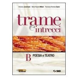 TRAME E INTRECCI B  POESIA E TEATRO