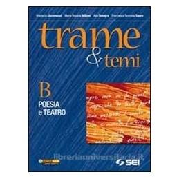 TRAME E TEMI B  POESIA E TEATRO