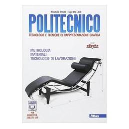 politecnico-materiali-lavorazioni-metrologia-vol-u