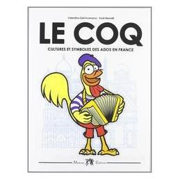 LE COQ CULTURES ET SYMBOLES ADOS EN FRANC