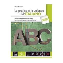 pratica-e-le-valenze-dellitaliano-volume--ebook-con-dizionario-digitale-la-edizione-verde-vol-u