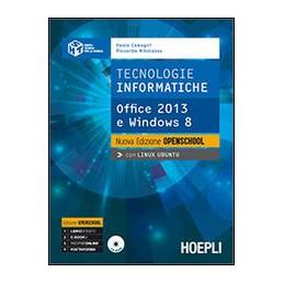 tecnologie-informatiche-nuova-edizione-openschool-office-2013-e-indos-8-vol-u