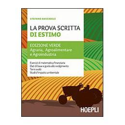 prova-scritta-di-estimo-la-edizione-verde-agraria-agroalimentare-e-agroindustria-vol-u