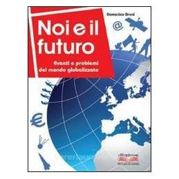 NOI E IL FUTURO