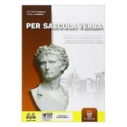 per-saecula-verba-strumenti-e-versioni-latine-per-il-triennio-della-scuola-secondaria-superior-vol