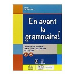 en-avant-la-grammaire-grammatica-di-francese-per-la-scuola-secondaria-di-2-grado---a1---b2-vol-u