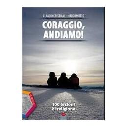 CORAGGIO-ANDIAMO-100-LEZIONI-RELIGIONE-VOLUME-UNICO---QUADERNO-OPERATIVO-Vol