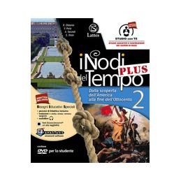 NODI-DEL-TEMPO-PLUS-2-CON-DVD-CARTETAV-ILL-2MI-PREPARO-INTERROG-DALLA-SCOPERTA-DELLAM