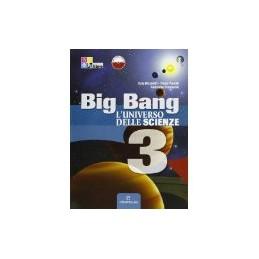 BIG BANG L`UNIVERSO DELLE SCIENZE 3 +DIG