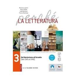 perche-la-letteratura-dal-manierismo-allarcadia--dal1545-al-1748-vol-3