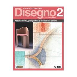 disegno-2-assonometria-prospettiva-e-teoria-delle-ombre-vol-2