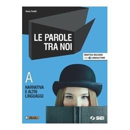 PAROLE-TRA-NOI-VOL---NARRATIVA-ALTRI-LINGUAGGI-Vol