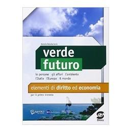 verde-futuro-elementi-di-diritto-ed-economia-per-il-primo-biennio-vol-u