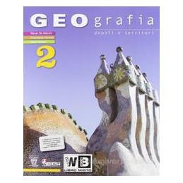 GEOGRAFIA POPOLI E TERRITORI 2 V.UN.+DIG