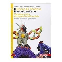 cricco-di-teodoro-il---vol--5-compatto-vers--gialla-multimediale-ldm-itinerario-nellarte-3ed-d